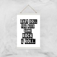 Baby Doll You Need Some Rock & Roll Giclee Art Print - A3 - White Hanger - White Gifts