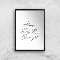 Always Kiss Me Goodnight Giclee Art Print - A4 - Black Frame - Frame Gifts