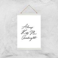 Always Kiss Me Goodnight Giclee Art Print - A3 - White Hanger - White Gifts