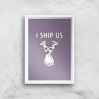 Sea Of Thieves I Ship Us Art Print Giclee Art Print - A4 - White Frame