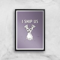 Sea Of Thieves I Ship Us Art Print Giclee Art Print - A4 - Black Frame