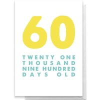 60 Twenty One Thousand Nine Hundred Days Old Greetings Card - Standard Card
