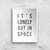 It's Lonely Out In Space Art Print - A4 - White Frame