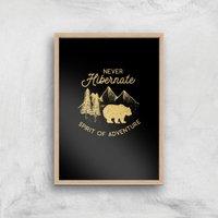 Never Hibernate Spirit Of Adventure Art Print - A4 - Wooden Frame