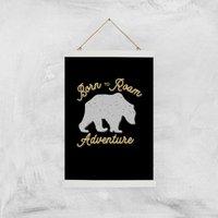 Adventure Born To Roam Art Print - A3 - White Hanger