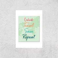 Work Travel Save Repeat Background Art Print - A2 - Print Only