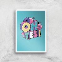 Oh Yes! Art Print - A3 - White Frame