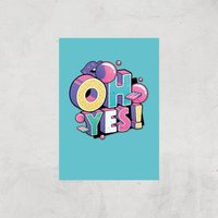 Oh Yes! Art Print - A2 - Print Only
