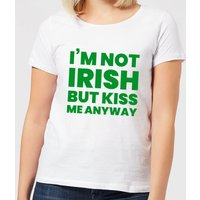 I'm Not Irish But Kiss Me Anyway Women's T-Shirt - White - L - White