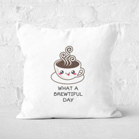 What A Brewtiful Day Square Cushion - 60x60cm - Soft Touch