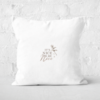 It's Nice To Be Nice Square Cushion - 60x60cm - Soft Touch