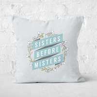 Sisters Before Misters Square Cushion - 40x40cm - Soft Touch