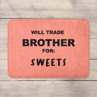 Will Trade Brother For Sweets Bath Mat