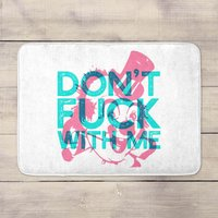 Don't Fuck With Me Bath Mat
