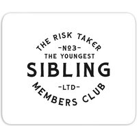 'The Youngest Sibling The Risk Taker Mouse Mat