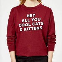 Hey All You Cool Cats And Kittens Women's Sweatshirt - Burgundy - L - Burgundy