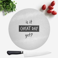 Is It Cheat Day Round Chopping Board