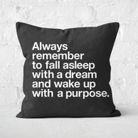 The Motivated Type Always Remember To Fall Asleep With A Dream Square Cushion - 60x60cm - Soft Touch