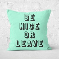 The Motivated Type Be Nice Or Leave Square Cushion - 60x60cm - Soft Touch