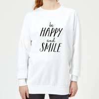 The Motivated Type Be Happy And Smile Women's Sweatshirt - White - L - White