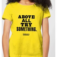 The Motivated Type Above All Try Something Women's T-Shirt - Yellow - XXL - Yellow
