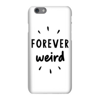 The Motivated Type Forever Weird Phone Case for iPhone and Android - Samsung S6 Edge Plus - Snap Cas