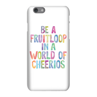 The Motivated Type Be A Fruitloop In A World Of Cheerios Phone Case for iPhone and Android - iPhone