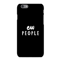 The Motivated Type Ew People Phone Case for iPhone and Android - iPhone 5/5s - Tough Case - Matte