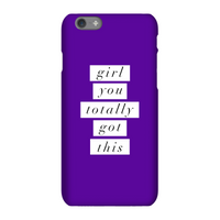 The Motivated Type Girl You Totally Got This Phone Case for iPhone and Android - Samsung S6 Edge Plu