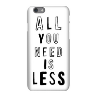 The Motivated Type All You Need Is Less Phone Case for iPhone and Android - iPhone X - Snap Case - G