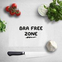 Bra Free Zone Chopping Board