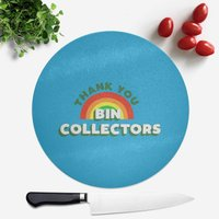 Thank You Bin Collectors Round Chopping Board
