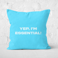 Yep, I'm Essential! Square Cushion - 40x40cm - Soft Touch
