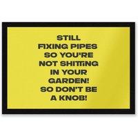 Still Fixing Pipes Entrance Mat