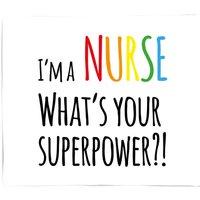 I'm A Nurse What's Your Super Power Fleece Blanket