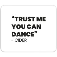 Trust Me You Can Dance - Cider Mouse Mat