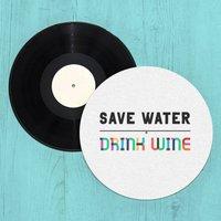 Save Water, Drink Wine Slip Mat
