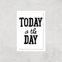 The Motivated Type Today Is The Day Hand Lettered Giclee Art Print - A4 - Print Only