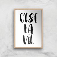 The Motivated Type Cest La Vie Giclee Art Print - A3 - Wooden Frame