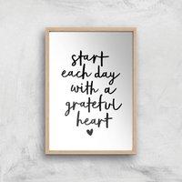 The Motivated Type Start Each Day With A Grateful Heart Handwritten Giclee Art Print - A2 - Wooden F