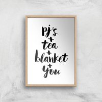 The Motivated Type PJs Tea Blanket You Giclee Art Print - A4 - Wooden Frame