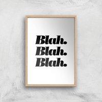 The Motivated Type Blah Blah Blah Fancy Giclee Art Print - A4 - Wooden Frame