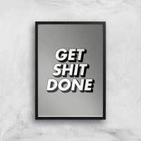 The Motivated Type Get Shit Done 3D Grey Giclee Art Print - A3 - Black Frame