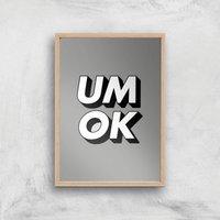 The Motivated Type Um Ok Giclee Art Print - A2 - Wooden Frame