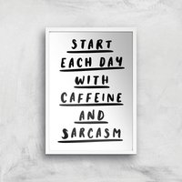 The Motivated Type Start Each Day With Caffeine And Sarcasm Giclee Art Print - A4 - White Frame