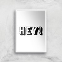 The Motivated Type Hey 3D Giclee Art Print - A3 - White Frame