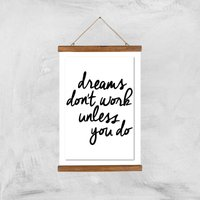The Motivated Type Dreams Don't Work Unless You Do Giclee Art Print - A3 - Wooden Hanger