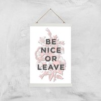 The Motivated Type Be Nice Or Leave Giclee Art Print - A3 - White Hanger