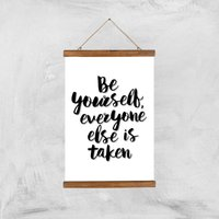 The Motivated Type Be Yourself Everyone Else Is Taken Giclee Art Print - A3 - Wooden Hanger