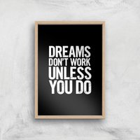 The Motivated Type Dreams Don't Work Unless You Do Letterpress Giclee Art Print - A4 - Wooden Frame